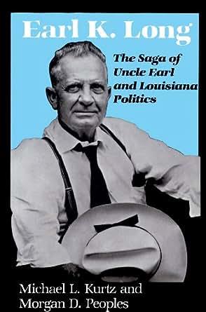 Amazon.com: Earl K. Long: The Saga of Uncle Earl and