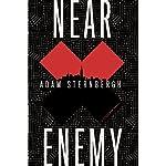 Near Enemy: A Spademan Novel | Adam Sternbergh