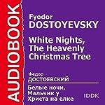 'White Nights' and 'The Heavenly Christmas Tree'   Fyodor Dostoyevsky