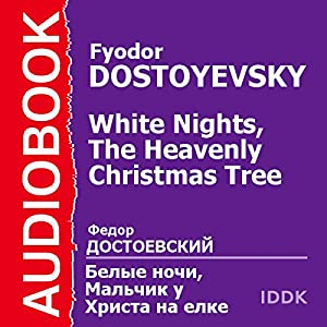 'White Nights' and 'The Heavenly Christmas Tree' Audiobook
