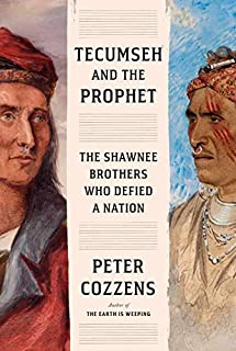 Book Cover: Tecumseh and the Prophet: The Shawnee Brothers Who Defied a Nation