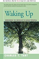 Waking Up: Overcoming the Obstacles to Human Potential Paperback
