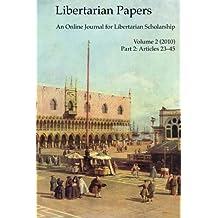Libertarian Papers, Vol. 2, Part 2 (2010)