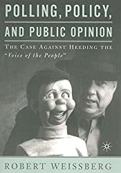 Polling, Policy, and Public Opinion: The Case Against Heeding the
