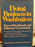 img - for DOING BUSINESS IN WASHINGTON How to Win Friends and Influence Government book / textbook / text book
