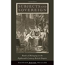 Subjects and Sovereign: Bonds of Belonging in the Eighteenth-Century British Empire