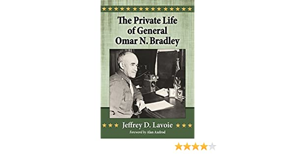 The Private Life of General Omar N. Bradley (English Edition ...