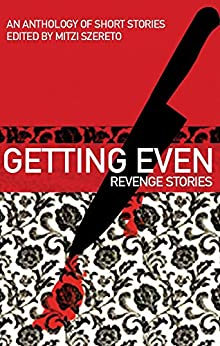 Getting Even: Revenge Stories (English Edition) por [Szereto, Mitzi]
