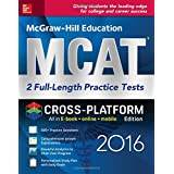 McGraw-Hill Education MCAT: 2 Full-Length Practice Tests 2016, Cross-Platform Edition