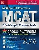 McGraw-Hill Education MCAT: 2 Full-Length Practice Tests 2016, Cross-Platform Edition