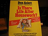 Is There Life after Housework?, Don Aslett, 0898791650