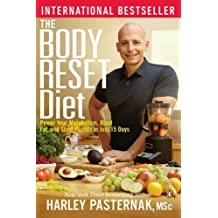 By Harley Pasternak - The Body Reset Diet: Reset Your Metabolism, Supercharge Your Results, and Slim Down for Life