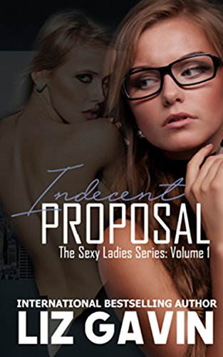 Indecent Proposal (Sexy Ladies Book 1)