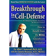 Breakthrough in Cell-Defense: How to Benefit from the Real Glutathione Revolution