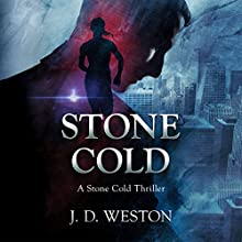 Stone Cold: A Stone Cold Thriller: Stone Cold Thriller Series, Book 1 Audiobook by J. D. Weston Narrated by Greg Patmore