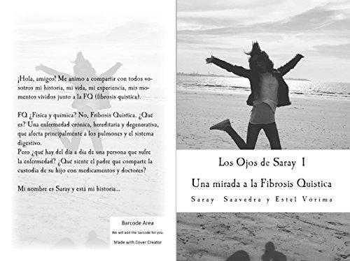 Descargar Libro Los Ojos De Saray I: Una Mirada A La Fibrosis Quistica Saray Cano Saavedra