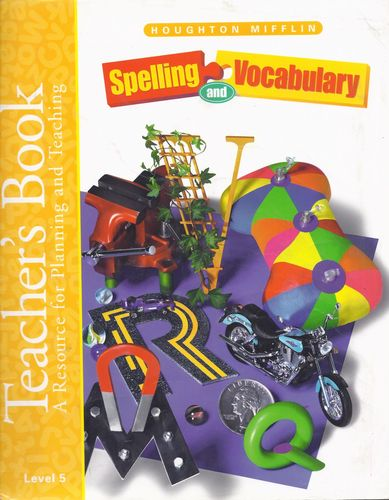 Houghton Mifflin Spelling and Vocabulary Teacher's Book: A Resource for Planning and Teaching , Level 5 pdf