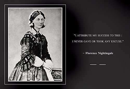 WeSellPhotos Florence Nightingale Photo Picture Poster Framed Quote I Attribute My Success to This: I Never gave or Took Any Excuse. Famous Inspirational Motivational Quotes (13x19 Unframed - Florence Photographs