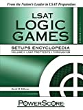 PowerScore LSAT Logic Games Setups Encyclopedia, Volume 1: LSAT Preptests 1 Through 20   [POWERSCORE LSAT LOGIC GAME-V01] [Paperback]