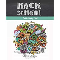 Back to School: Adult Coloring Book (Stress Relieving Creative Fun Drawings to Calm Down, Reduce Anxiety & Relax.Great Christmas Gift Idea For Men & Women 2020-2021)