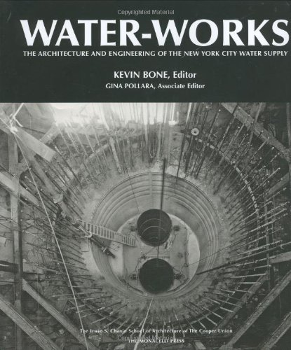 Water Works  The Architecture And Engineering Of The New York City Water Supply