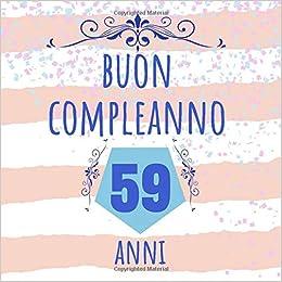 Buon Compleanno 59 Anni Regalo Per Compleanno Libro Degli