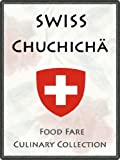 Swiss Chuchicha (Food Fare Culinary Collection)
