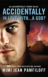 Accidentally In Love With...A God? (Accidentally Yours) by Pamfiloff, Mimi Jean (2013) Mass Market Paperback
