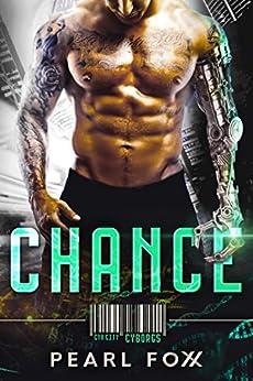 CHANCE: SciFi Cyborg Romance (Cyn City Cyborgs Book 1) by [Foxx, Pearl]