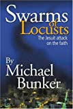 Swarms of Locusts, Michael Bunker, 0595252974