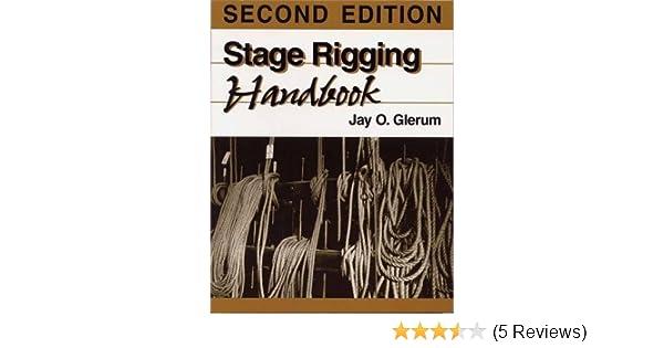 Stage Rigging Handbook, Revised, 2nd Edition: Jay O  Glerum