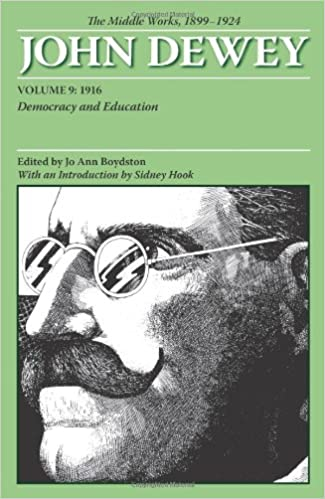 The Middle Works of John Dewey, Volume 9, 1899-1924: Democracy and ...