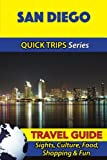 San Diego Travel Guide (Quick Trips Series): Sights, Culture, Food, Shopping & Fun
