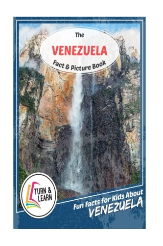 The Venezuela Fact and Picture Book: Fun Facts for Kids About Venezuela (Turn and Learn)