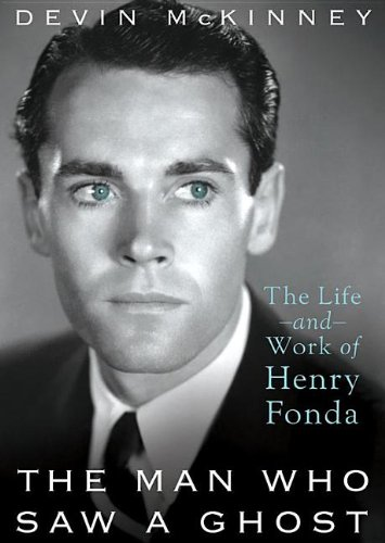 The Man Who Saw a Ghost: The Life and Work of Henry Fonda pdf