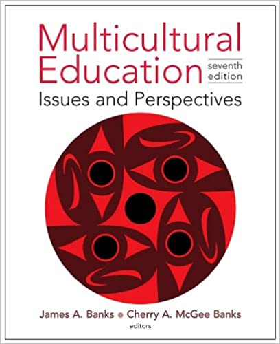 multicultural education issues and perspectives james a banks  multicultural education issues and perspectives 7th edition