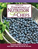 Essentials of Nutrition for Chefs : 2nd Edition, Powers, Catharine and Hess, Mary Abbott, 0981676944