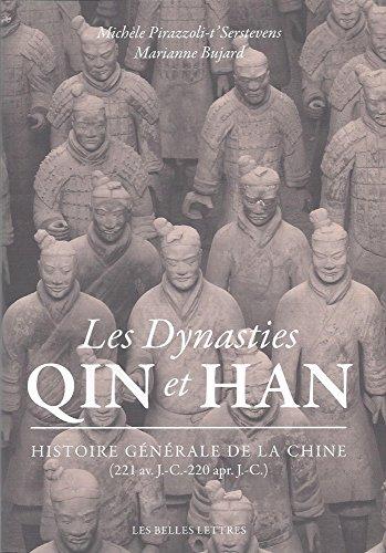 Les Dynasties Qin Et Han: Histoire Generale de la Chine (221 Av. J.-C.-220 Apr. J.-C.) (French Edition)