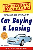 img - for Top Secrets Revealed: The Hassle Free Approach to Car Buying & Leasing by Marc Vanasse (2004-07-03) book / textbook / text book