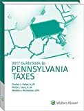 img - for Pennsylvania Taxes, Guidebook to (2017) book / textbook / text book