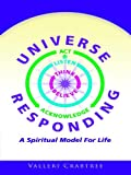 Universe Responding: A Spiritual Model For Life