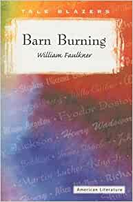 barn burning faulkner audio From a general summary to chapter summaries to explanations of famous quotes, the sparknotes barn burning study guide has everything you need to ace quizzes, tests.