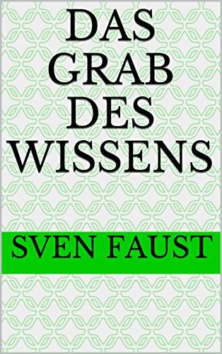 das-grab-des-wissens-german-edition