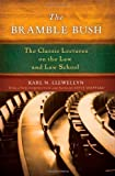 img - for The Bramble Bush: The Classic Lectures to Law and Law Schools by Llewellyn, K.N. [10 April 2008] book / textbook / text book