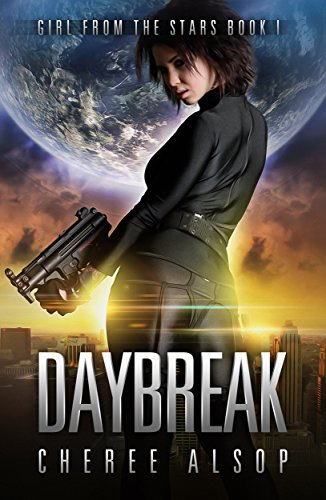 Girl from the Stars Book 1- Daybreak by [Alsop, Cheree]