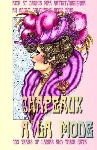 Monique Van (Chapeaux a la mode: ladies hats from 1890 to 2015)