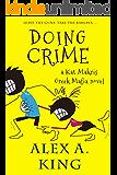 Doing Crime: A Kat Makris Greek Mafia Novel