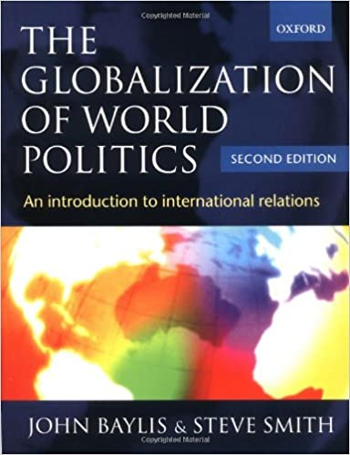 Amazon com: The Globalization of World Politics: An Introduction to