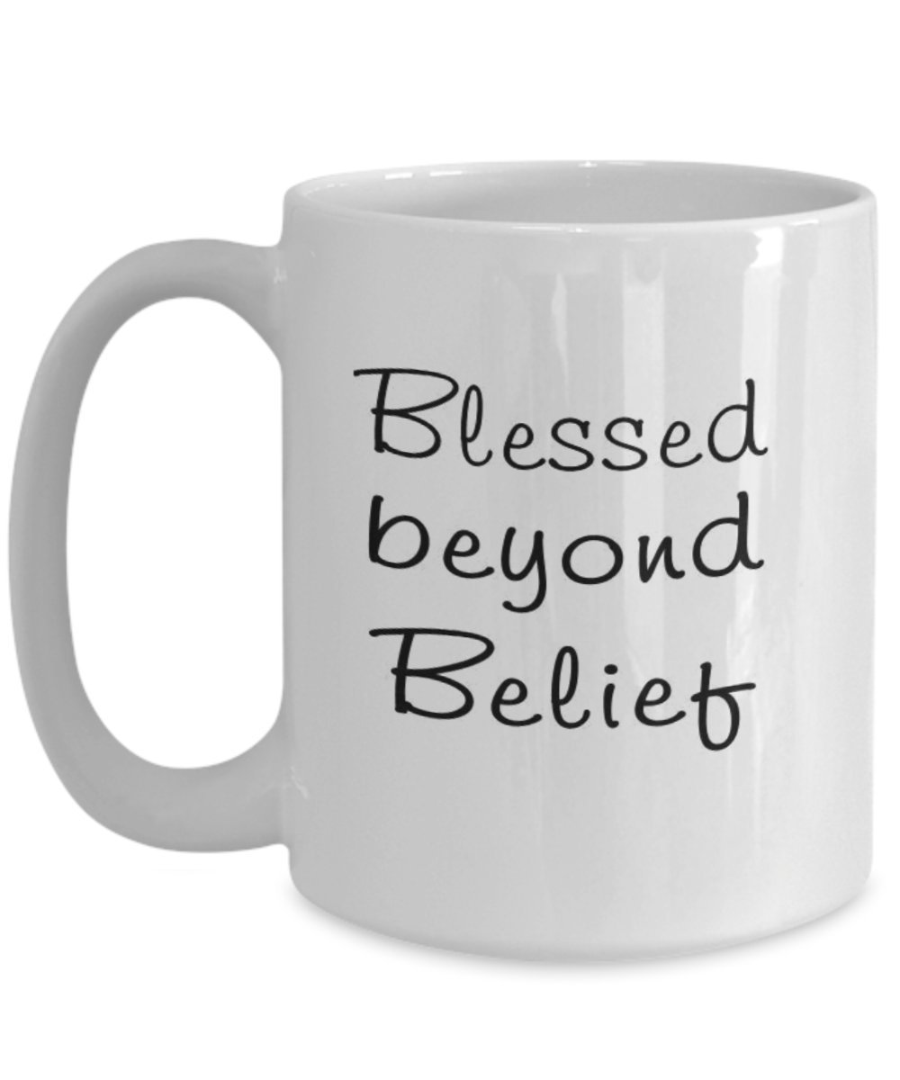 Amazoncom Blessed Beyond Belief Inspirational Quote Coffee Mug