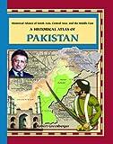 historical atlas central asia - A Historical Atlas of Pakistan (Historical Atlases of South Asia, Central Asia and the Middle East) (Historical Atlases of South Asia, Central Asia and the Middle East Series)